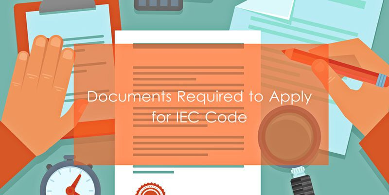 Documents Required for IEC Code (Import Export Code)